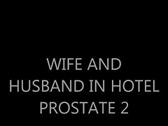 Dirty wife AND HUSBAND - PROSTATE 2